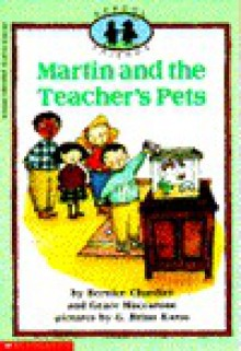 Martin and the Teacher's Pets - Bernice Chardiet, Grace Maccarone