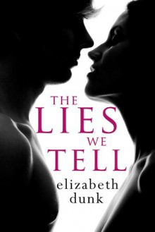 The Lies We Tell - Elizabeth Dunk