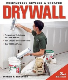 Drywall: Professional Techniques for Great Results - Myron Ferguson