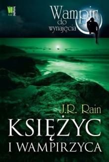 Księżyc i wampirzyca - J.R. Rain