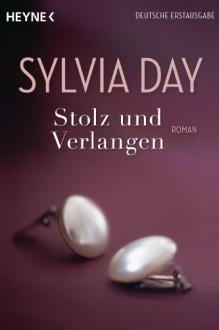 Stolz und Verlangen: Roman - Evelin Sudakowa-Blasberg, Sylvia Day