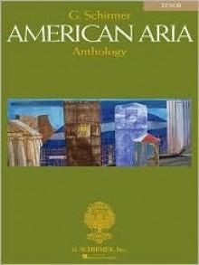 G. Schirmer American Aria Anthology: Tenor - Richard Walters