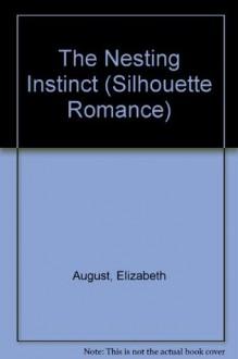 Nesting Instinct (Silhouette Romance) - Elizabeth August