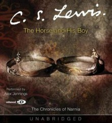 The Horse and His Boy - C.S. Lewis,Alex Jennings