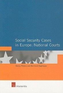 Social Security Cases in Europe: National Courts - Danny Pieters, Bernhard Zaglmayer