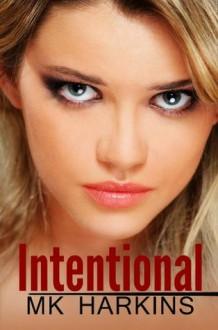 Intentional - M.K. Harkins