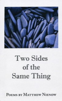 Two Sides of the Same Thing - Matthew Nienow