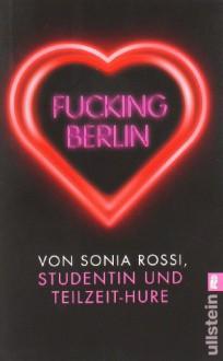 Fucking Berlin - Sonia Rossi
