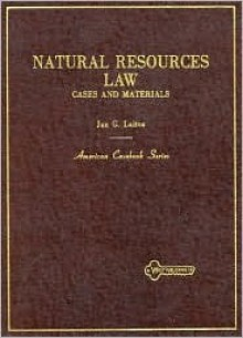 Natural Resources Law: Cases and Materials - Jan G. Laitos