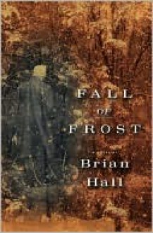 Fall of Frost - Brian Hall