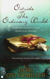 Outside the Ordinary World. Dori Ostermiller - Dori Ostermiller