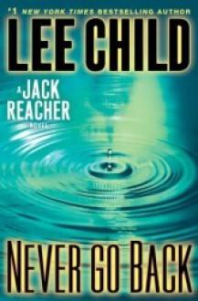 Never Go Back: A Jack Reacher Novel - Lee Child