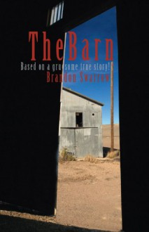 The Barn - Brandon Swarrow