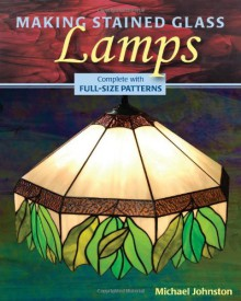 Making Stained Glass Lamps - Michael Johnston