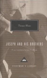 Joseph and His Brothers - Thomas Mann, John E. Woods