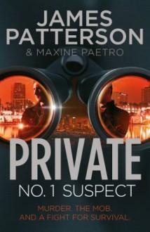Private: No. 1 Suspect: (Private 4) (Private Series) - James Patterson