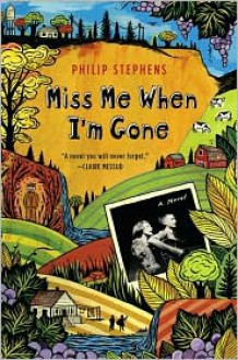 Miss Me When I'm Gone - Philip Stephens