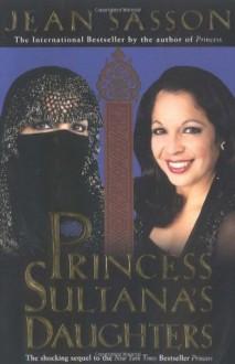 Princess Sultana's Daughters - Jean Sasson