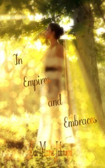 In Empires and Embraces - Sai Marie Johnson