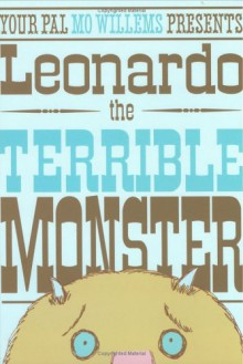 Leonardo, the Terrible Monster - Mo Willems
