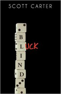 Blind Luck - Scott Carter