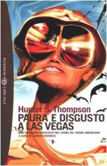 Paura e disgusto a Las Vegas - Hunter S. Thompson, Sandro Veronesi