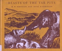 Beasts of the Tar Pits: Tales of Ancient America - Written by W. W. Robinson