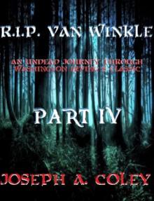 R.I.P. Van WInkle Part IV - Joseph Coley
