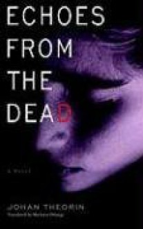 Echoes from the Dead - Johan Theorin,Marlaine Delargy