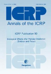 Icrp 90 Biol Eff Prenat Icrp33/1-2f - Icrp