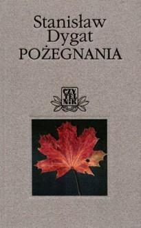 Pożegnania - Stanisław Dygat