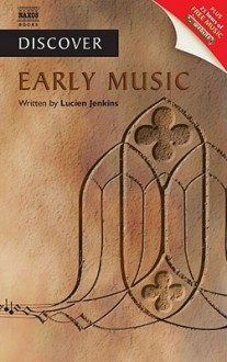 Discover Early Music - Lucien Jenkins