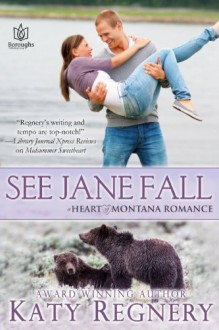 See Jane Fall (Heart of Montana) - Katy Regnery