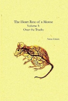Over the Tracks (The Heart Rate of a Mouse, #1) - Anna Green