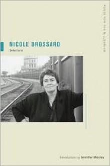 Nicole Brossard: Selections - Nicole Brossard