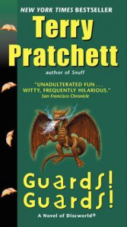 Guards! Guards!: A Novel of Discworld - Terry Pratchett