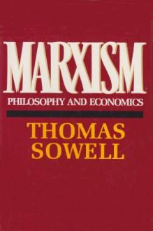 Marxism: Philosophy and Economics - Thomas Sowell