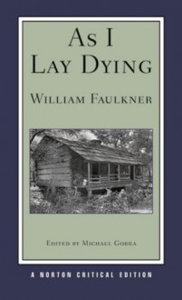As I Lay Dying - William Faulkner, Michael Gorra