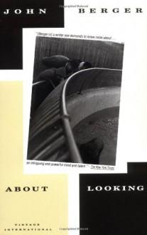 About Looking - John Berger