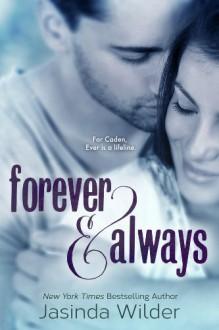 Forever & Always - Jasinda Wilder