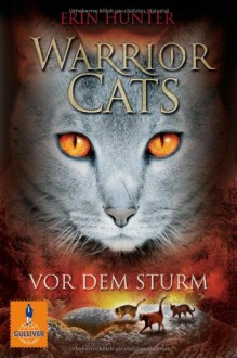 Vor dem Sturm (Warriors, #4) - Erin Hunter