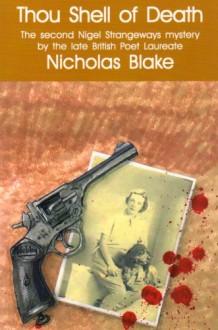 Thou Shell of Death (Nigel Strangeways Mysteries) - Nicholas Blake