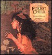 The Forest Child - Richard Edwards, Peter Malone