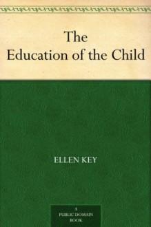 The Education of the Child (免费公版书) - Ellen Key