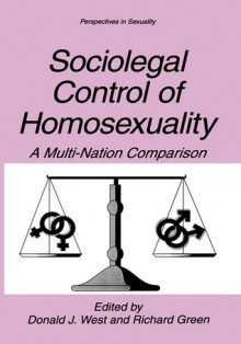 Sociolegal Control of Homosexuality - Donald J. West
