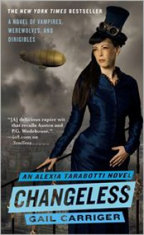 Changeless (Parasol Protectorate Series #2) -