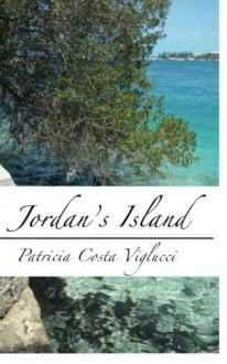 Jordan's Island - Patricia Costa Viglucci
