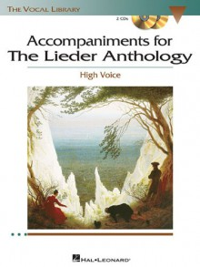 Accompaniments for the Lieder Anthology: High Voice [With CDROM] - Richard Walters, Virginia Saya
