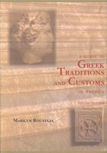 A guide to Greek traditions and customs in America - Marilyn Rouvelas, Estella Pucher