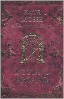 L'ottavo arcano - Kate Mosse